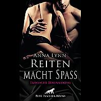 Reiten macht Spaß   Erotische Bekenntnisse: Heiß, erotisch und versaut ... (Anna Lynn Romane 6)