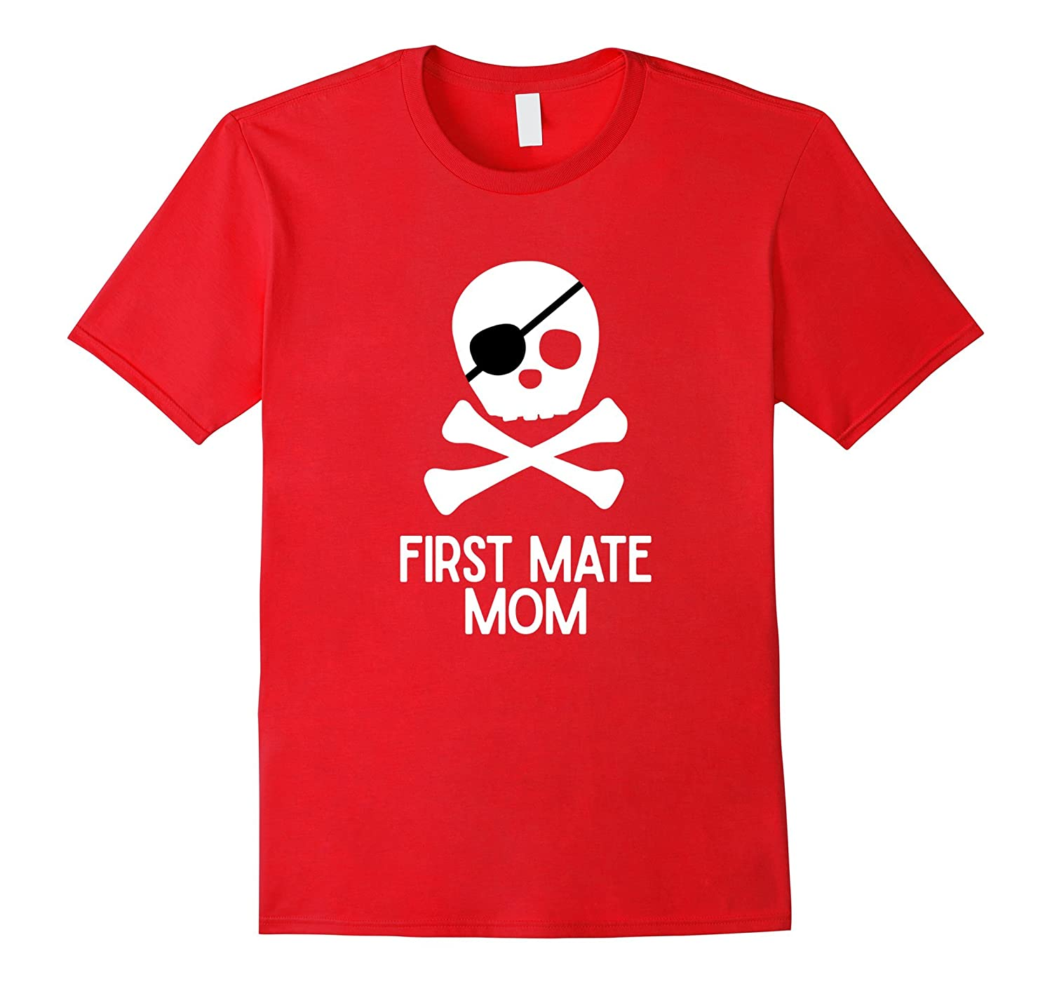 Pirate Mom Shirt First Mate Mom Pirate t-shirt Family Shirts-TD