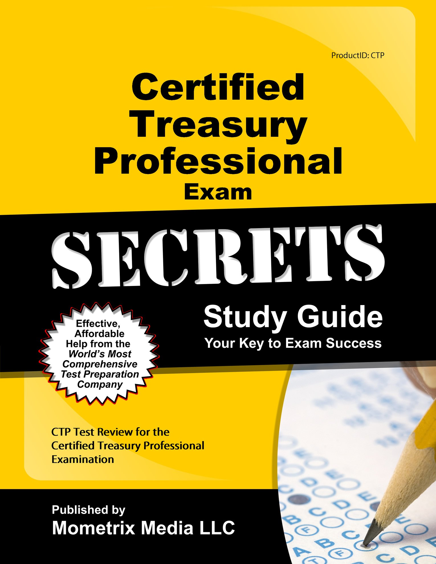 Certified Treasury Professional Exam Secrets Study Guide Ctp Test