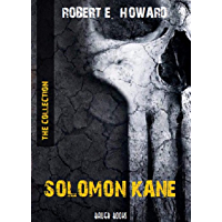 Solomon Kane: The Collection: (Bauer Classics) (All Time Best Writers Book 32) (English Edition)