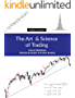 The Art and Science of Trading: Course Workbook: Detailed Examples & Further Reading