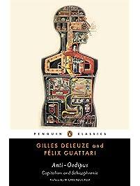 Anti-Oedipus: Capitalism and Schizophrenia (Penguin Classics)