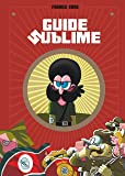 Guide sublime - tome 0 - Guide sublime