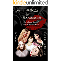 Affairs To Remember Volume 1: The Private Lives Of 100 Movie Actresses
