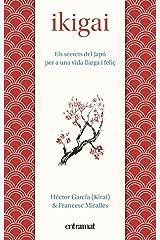 Ikigai (Entramat assaig i divulgació) (Catalan Edition) Kindle Edition