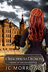 A Treacherous Decision (Order of the MoonStone Book 2) Kindle Edition