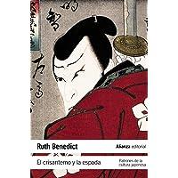 El crisantemo y la espada / The Chrysanthemum and the Sword: Patrones de la cultura japonesa / Patterns of Japanese Culture