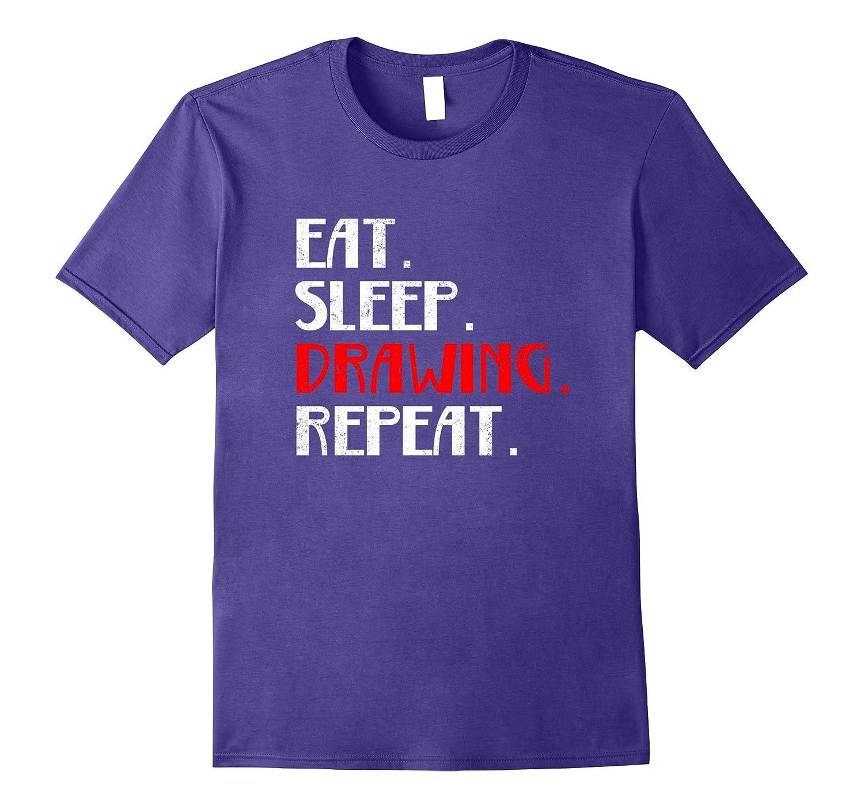 Eat Sleep Drawing Sketch Art Paper Repeat Daily Life T Shirt-FL