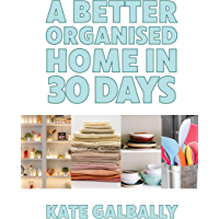 A Better Organised Home in 30 Days