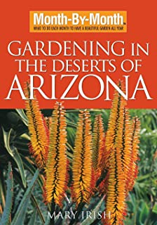 Month By Month Gardening In The Deserts Of Arizona: What To Do Each