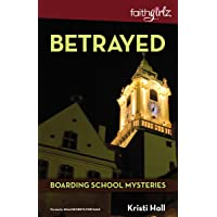 Betrayed (Faithgirlz / Boarding School Mysteries)