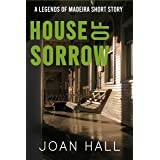 House of Sorrow: Legends of Madeira