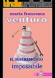 Il Matrimonio Impossibile