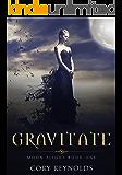 Gravitate: A Dark Paranormal Romance (Moon Flight Book 1)