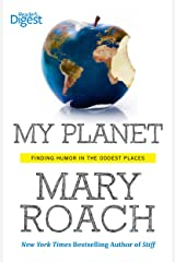My Planet: Finding Humor in the Oddest Places Kindle Edition