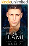 The Moth and the Flame (When Rivals Play Book 2)