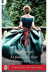 Les Sutherland (Tome 3) - Et fondre de désir (French Edition) Kindle Edition