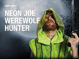Neon Joe Werewolf Hunter Season 1