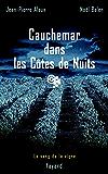 Cauchemar dans les Côtes de Nuits : Le sang de la vigne, tome 4 (Policier)