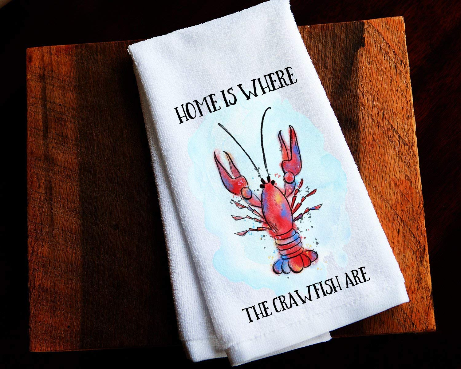Home is Where the Crawfish Are Kitchen Towel Home Decor Gift
