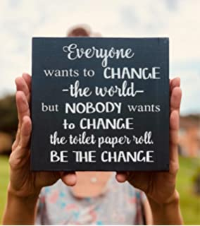 rfy9u7 everyone wants to change the world but nobody wants to change the toilet paper roll