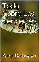 Todo Sobre Las Serpientes (Todo Sobre Animales