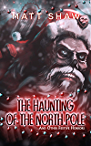 The Haunting of The North Pole (and other festive horrors)