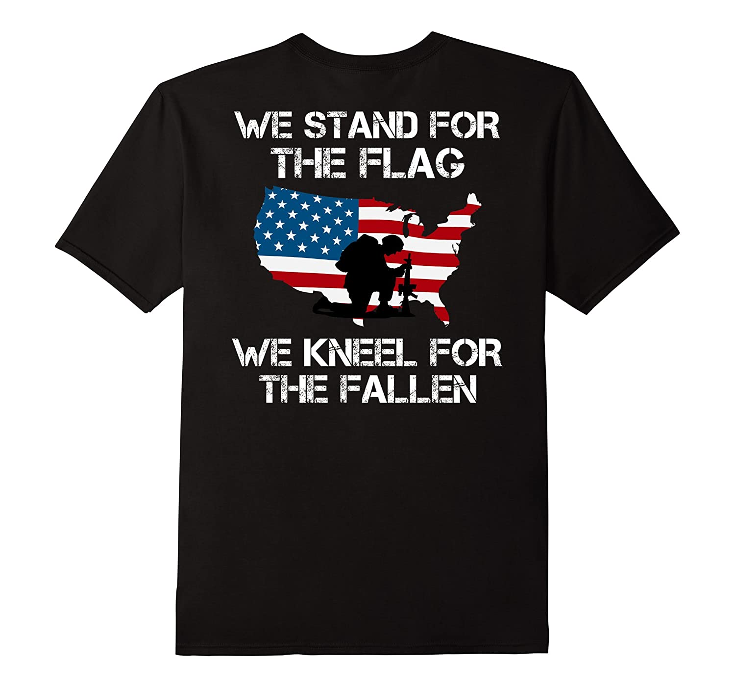 We Stand For The Flag T Shirt We Kneel For the Fallen-FL