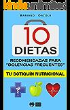 """10 DIETAS RECOMENDADAS para """"dolencias frecuentes"""": Tu botiquín nutricional (Spanish Edition)"""