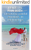INSIDE THE PAIN-BODY - Dissolving painful emotions in relationships: From the author of Understanding the teachings of ECKHART TOLLE