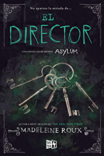 El Director (Asylum nº 3) (Spanish Edition)