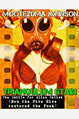 The Battle for Alien Relish: How the Five Hive restored the Funk (a Futa Transgender Cthulhu Sci-Fi) (Triangulum Stain Book 2) Kindle Edition