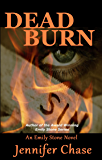 Dead Burn (Emily Stone Series Book 4)