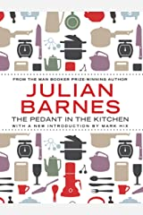 The Pedant In The Kitchen Kindle Edition