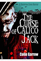 The Curse of Calico Jack (Skeleton Cove Horror Book 2) Kindle Edition