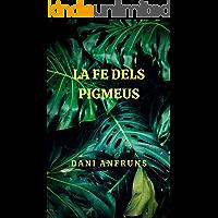 La Fe dels Pigmeus (Catalan Edition)
