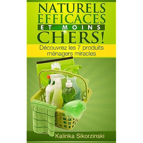 """""""Naturels, Efficaces et Moins Chers !"""" Découvrez les 7 produits ménagers miracles !"""