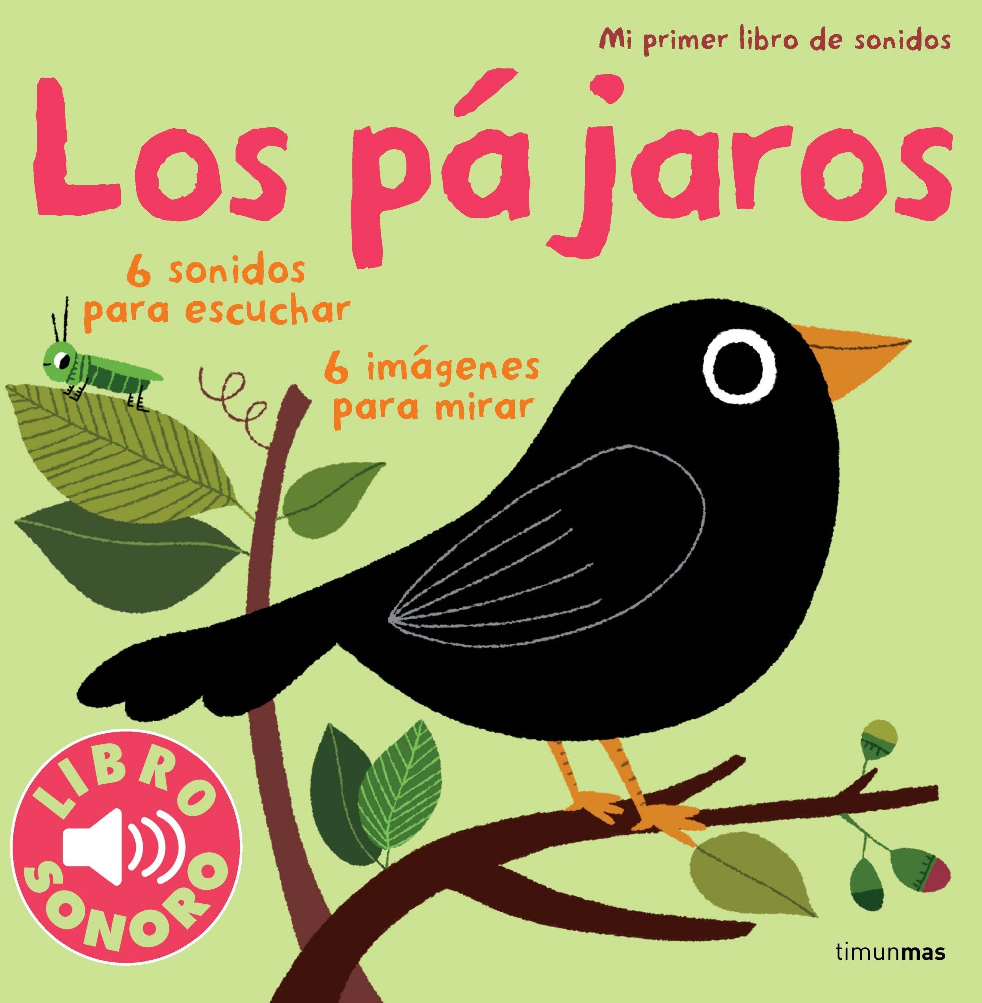 Los pájaros. Mi primer libro de sonidos Libros con sonido: Amazon.es: Billet, Marion: Libros