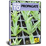How To Propagate [DVD]