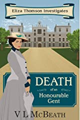 Death of an Honourable Gent: An Eliza Thomson Investigates Murder Mystery Kindle Edition