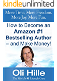 Kindle Self Publishing on Amazon: How to Become an Amazon #1 Bestselling Author - and Make Money! - A Guide to Self…