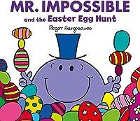 Mr. Impossible And The Easter Egg Hunt (Mr. Men &