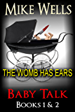 Baby Talk - Books 1 & 2: The Womb has Ears