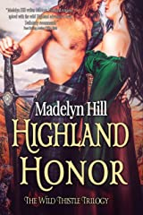 Highland Honor (The Wild Thistle Trilogy Book 3) Kindle Edition