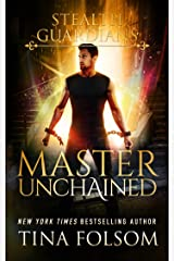 Master Unchained (Stealth Guardians Book 2) Kindle Edition