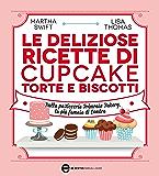Le deliziose ricette di cupcake, torte e biscotti (eNewton Manuali e Guide)