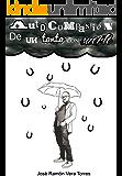 Autocompasión de un tonto con suerte (Spanish Edition)