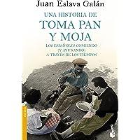 Una historia de toma pan y moja: Los españoles comiendo (y ayunando) a través de la Historia (Divulgación)