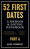 52 First Dates - Part 6: A Memoir & Dating Handbook