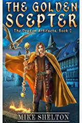 The Golden Scepter (The Dragon Artifacts Book 2) Kindle Edition